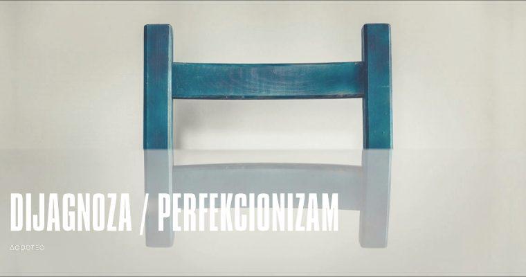 DIJAGNOZA / PERFEKCIONIZAM