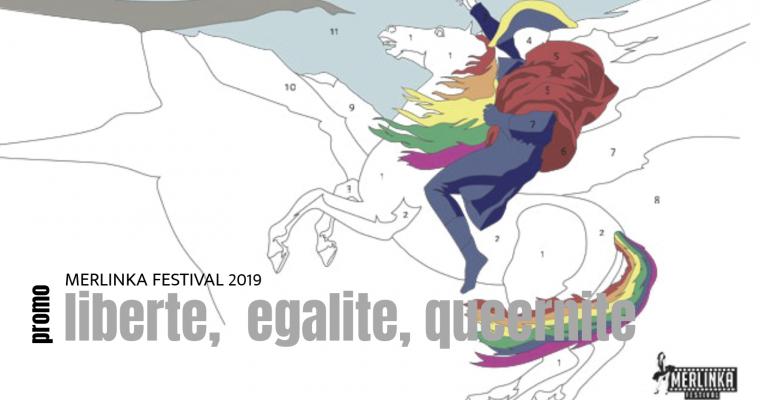 LIBERTE, EGALITE, QUEERNITE / merlinka 2019